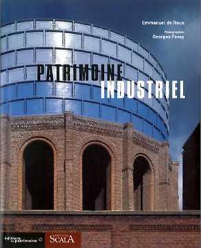 Patrimoine industriel, Editions du Patrimoine, Editions Scala, 2000